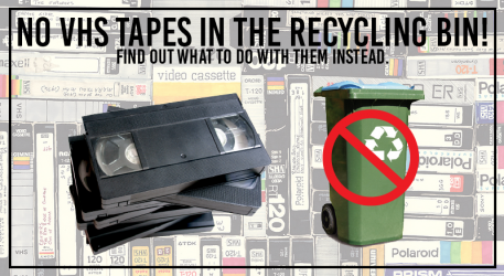 What about VHS tapes?