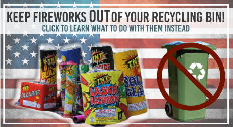 No Fireworks in Your Bin!