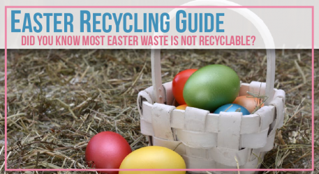 Easter Recycling Guide